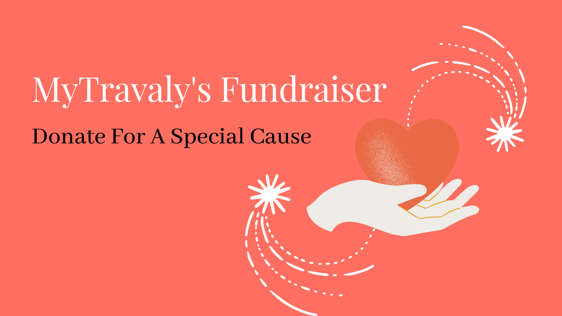 Support A Cause Close To Your Heart - Donate To MyTravaly's Fundraiser