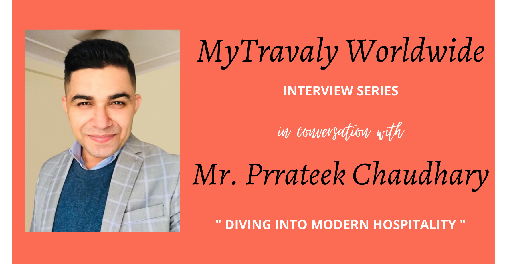 MyTravaly Interview with Prrateek Chaudhary