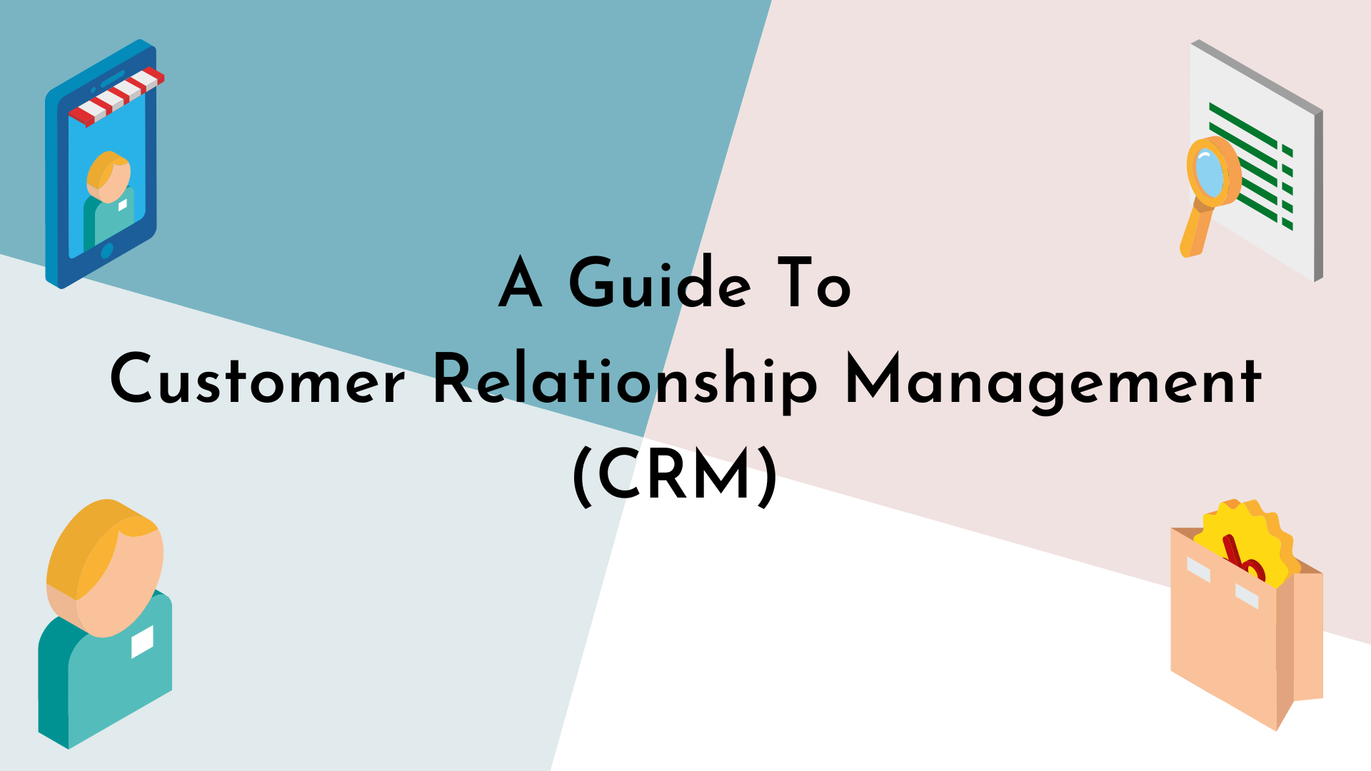 A Guide to Customer Relationship Management