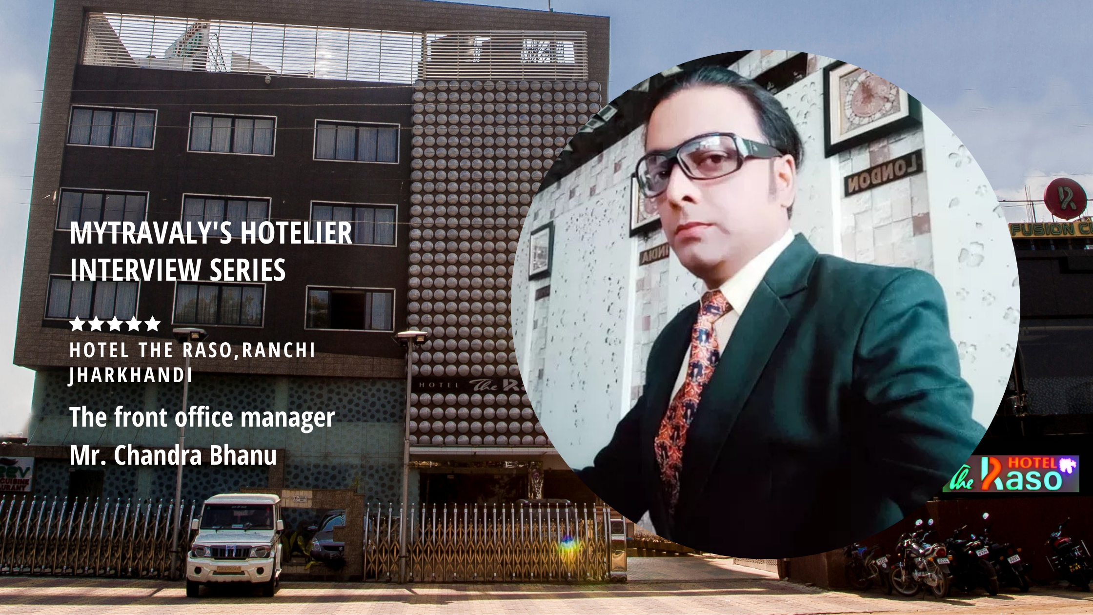 MyTravaly's Hotelier Interview Series-Hotel The Raso,Ranchi Jharkhand