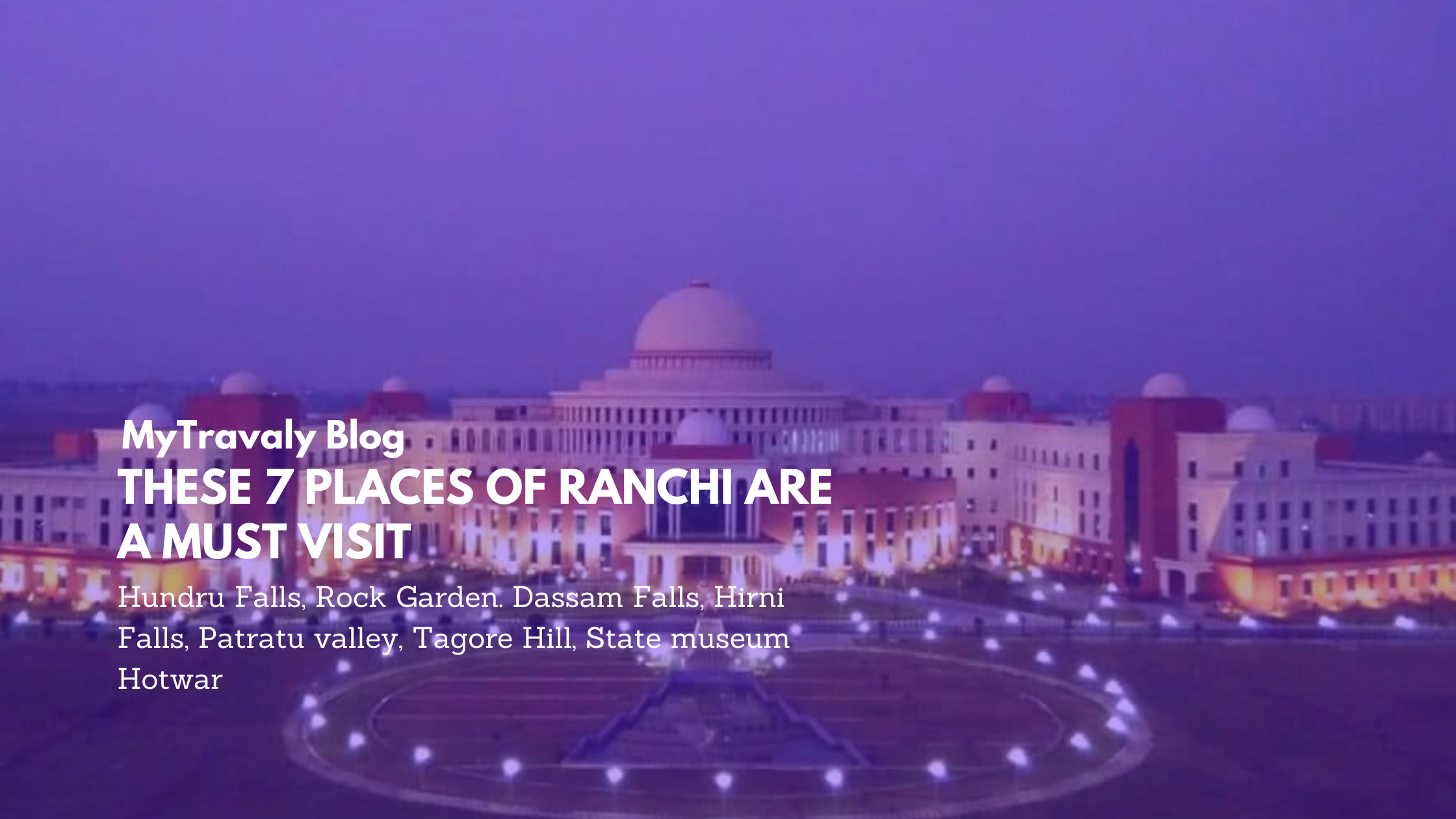These 7 places of Ranchi are a must visit