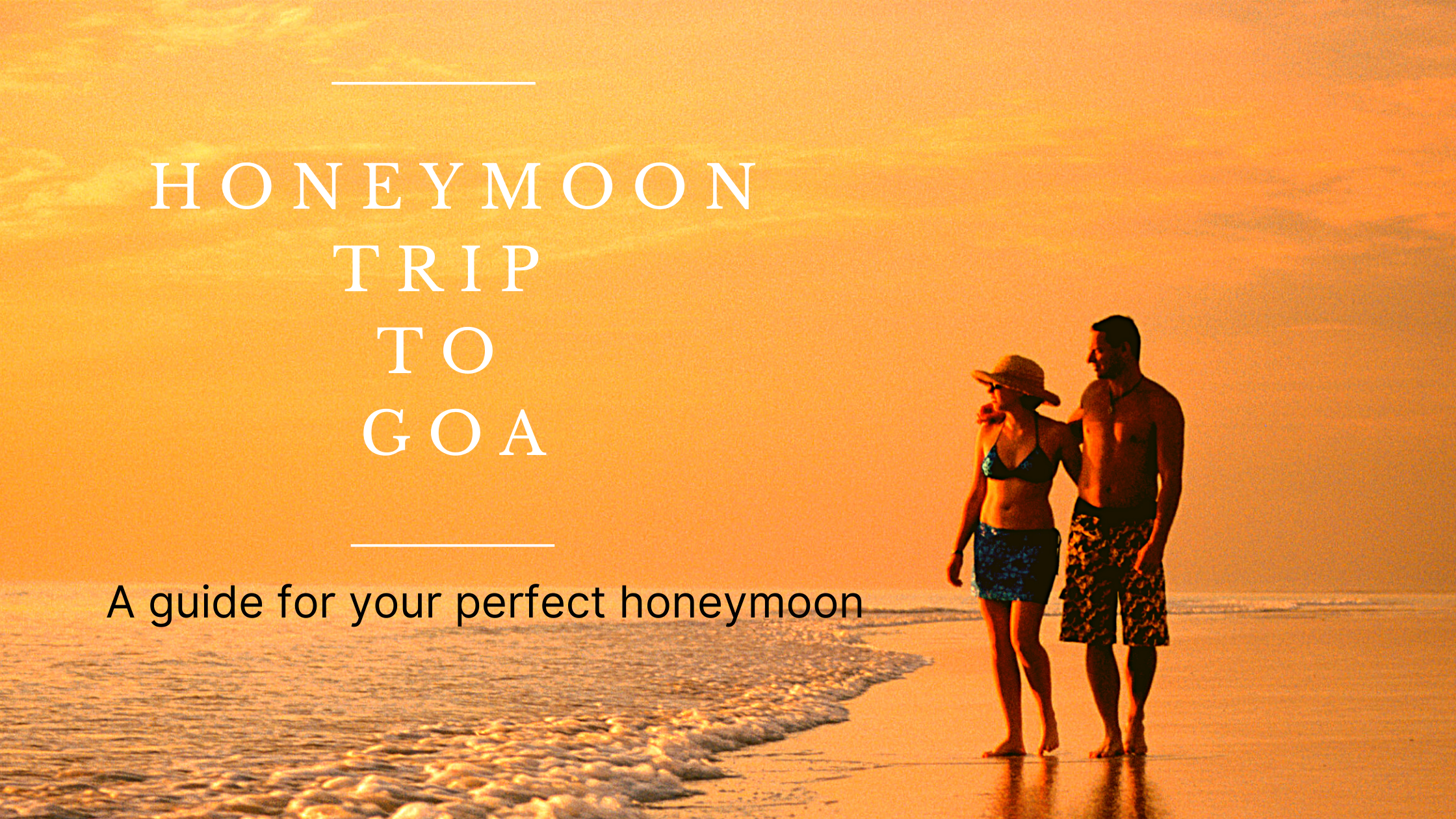 Skip to Goa with your beloved after wedding for a Honeymoon