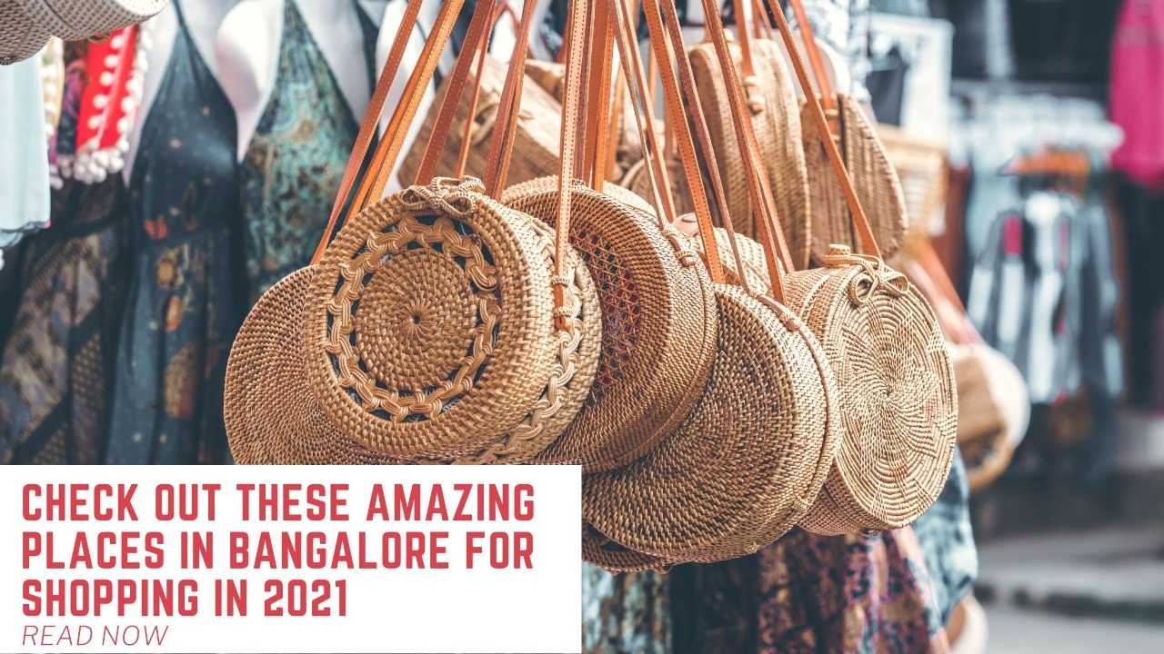 Check out the amazing places in Bangalore for Shopping 2021