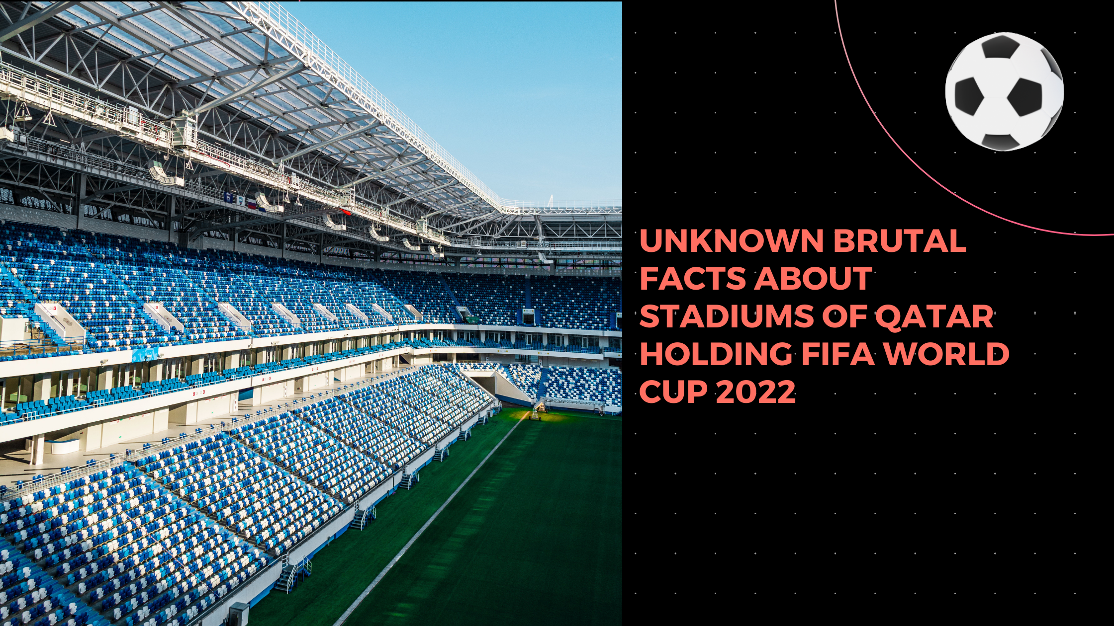 Unknown brutal facts about stadiums of Qatar holding FIFA world cup'22