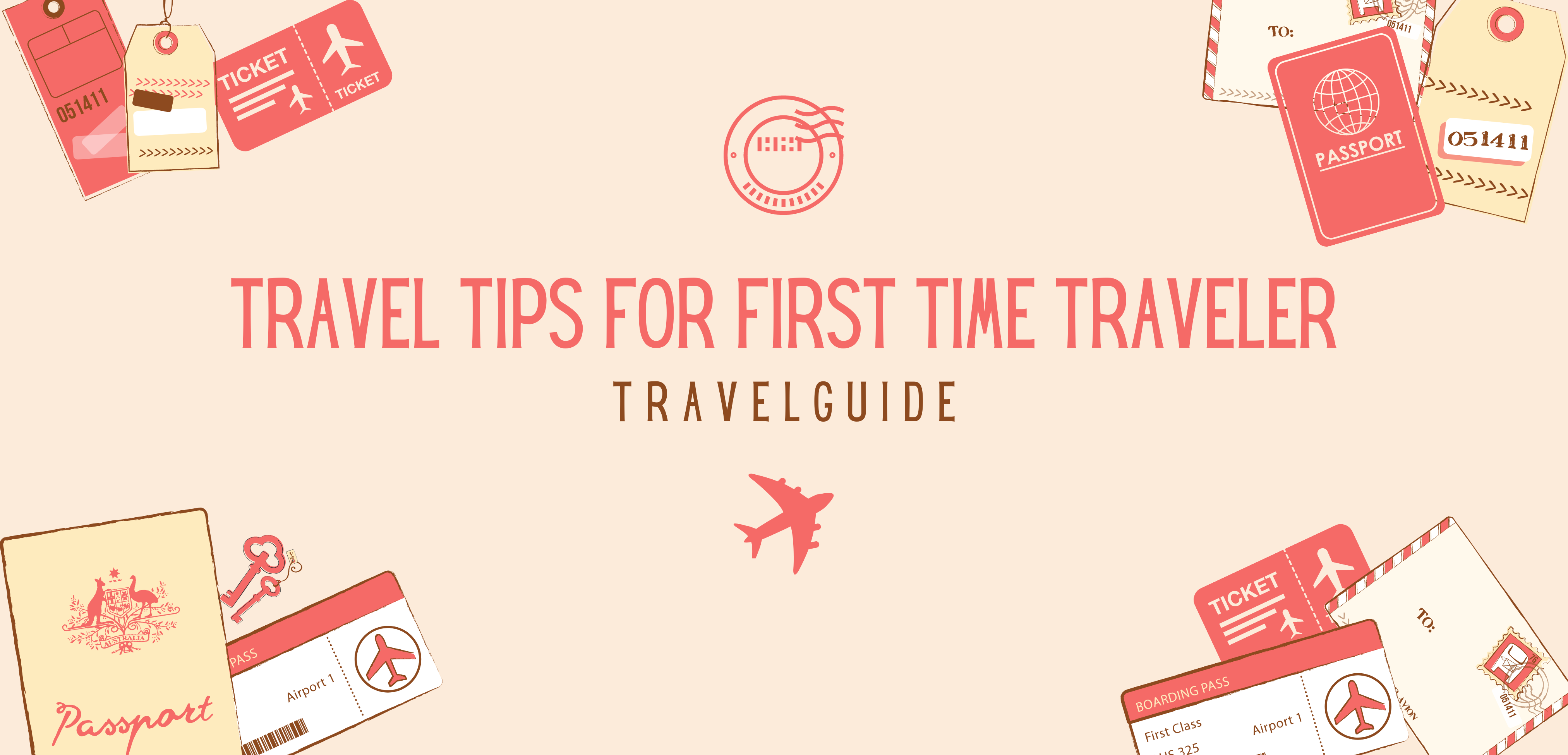 Travel tips for first time travelers travel guide