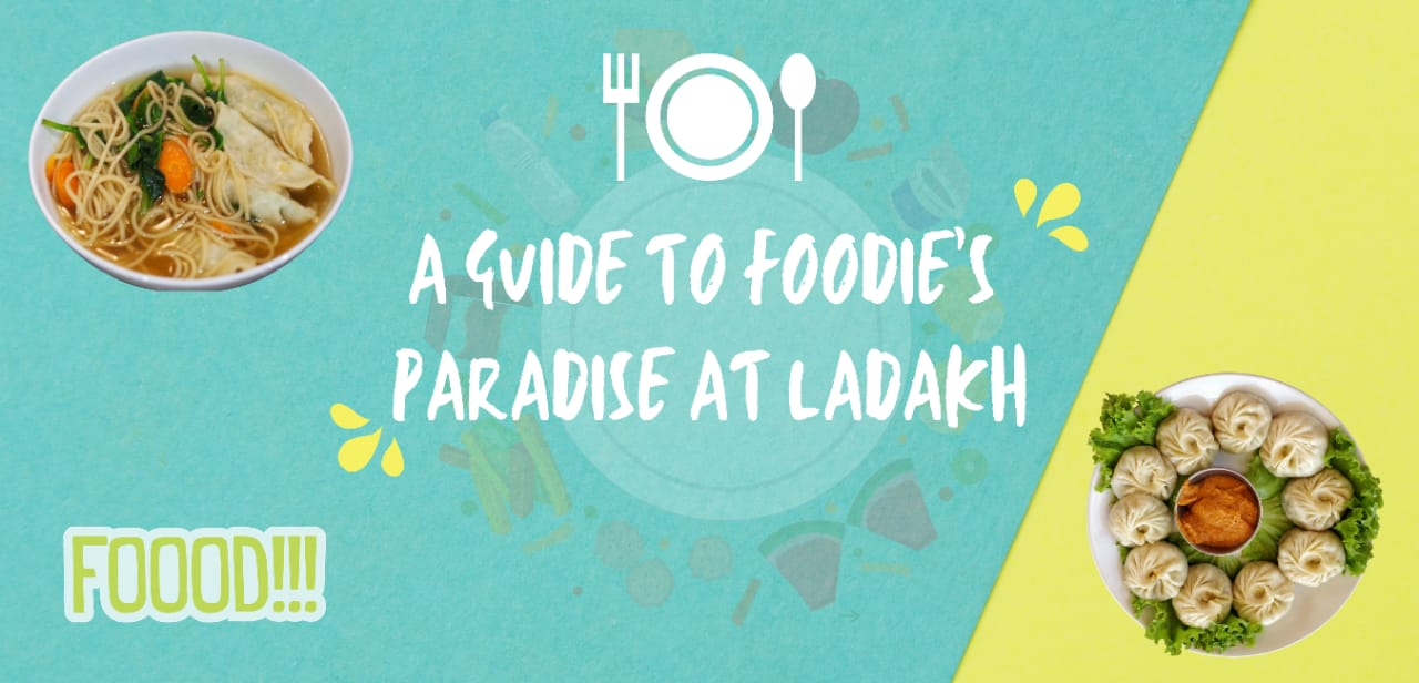 A guide for foodies paradise at Ladakh