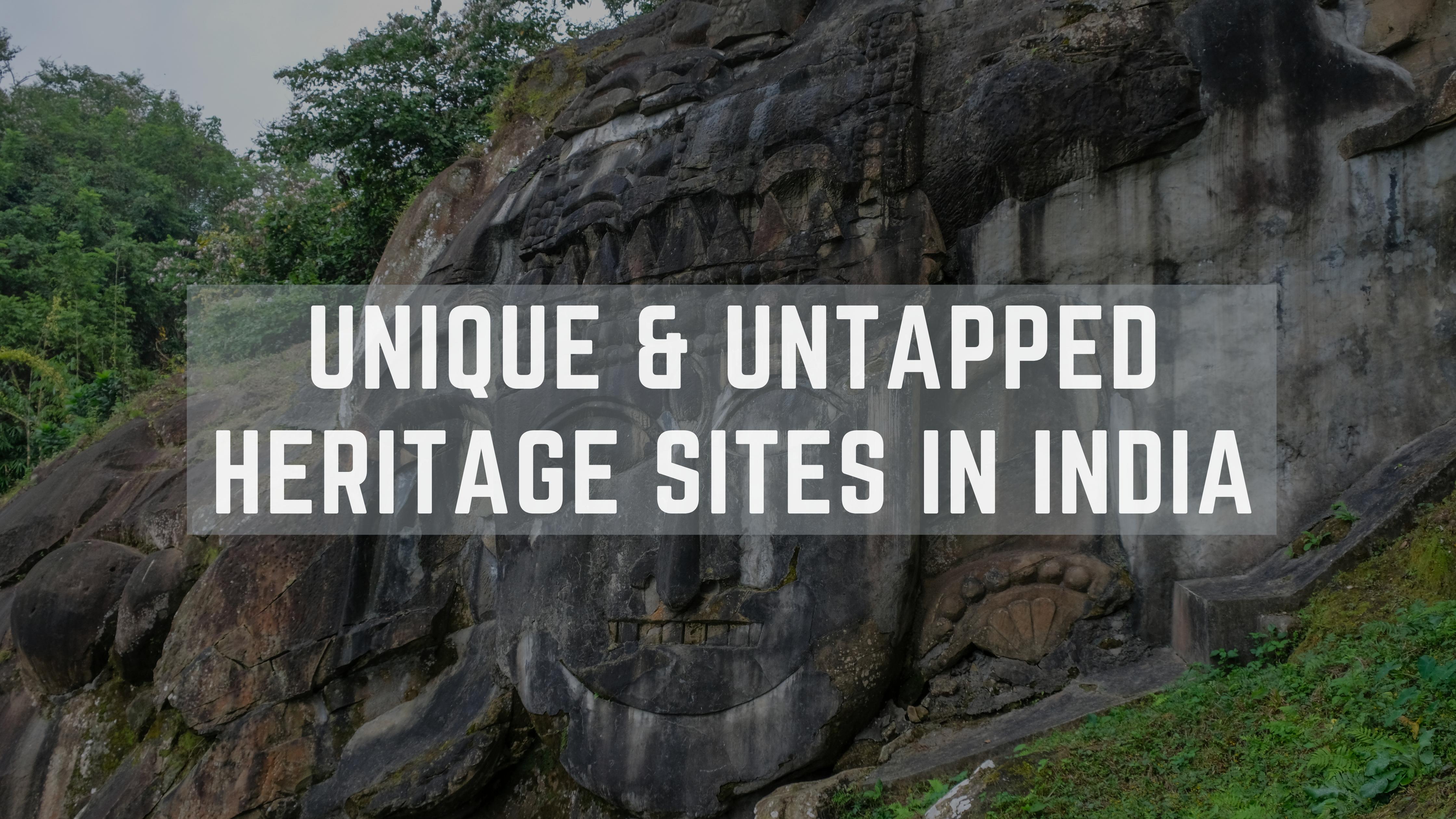 Unique & untapped heritage sites in India