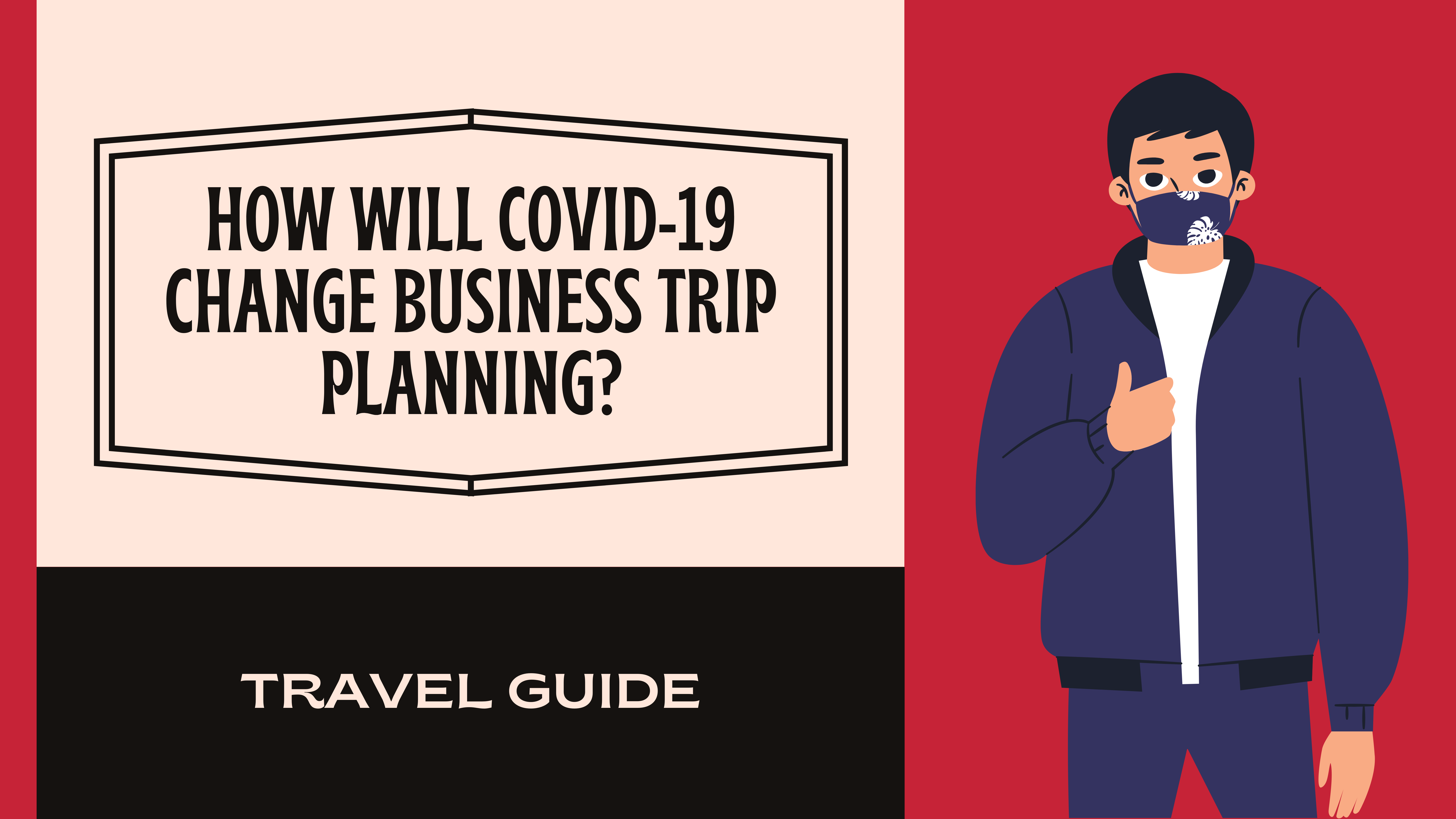 How will covid-19 change business trip planning
