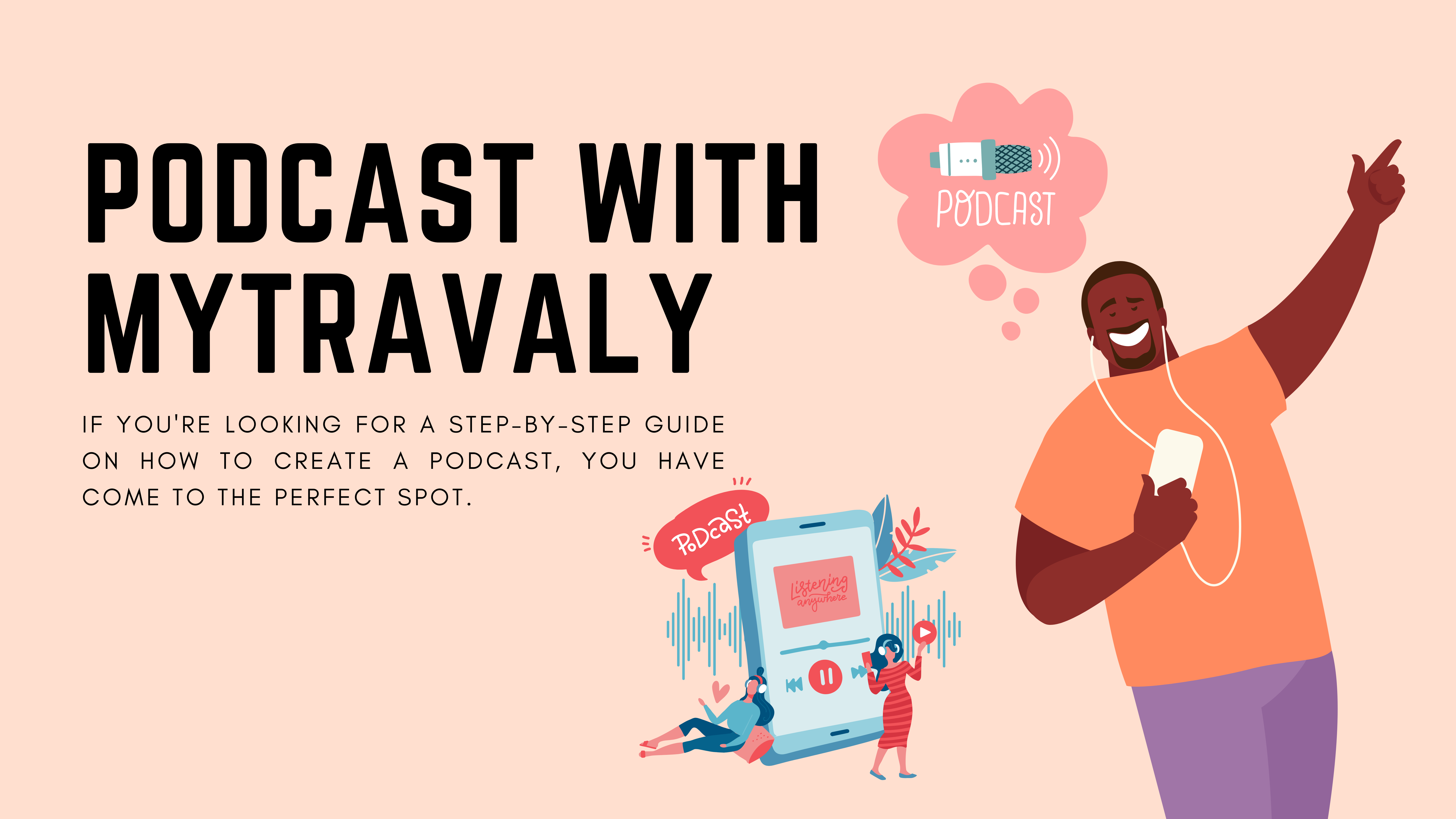 How To Start a Podcast with MyTravaly