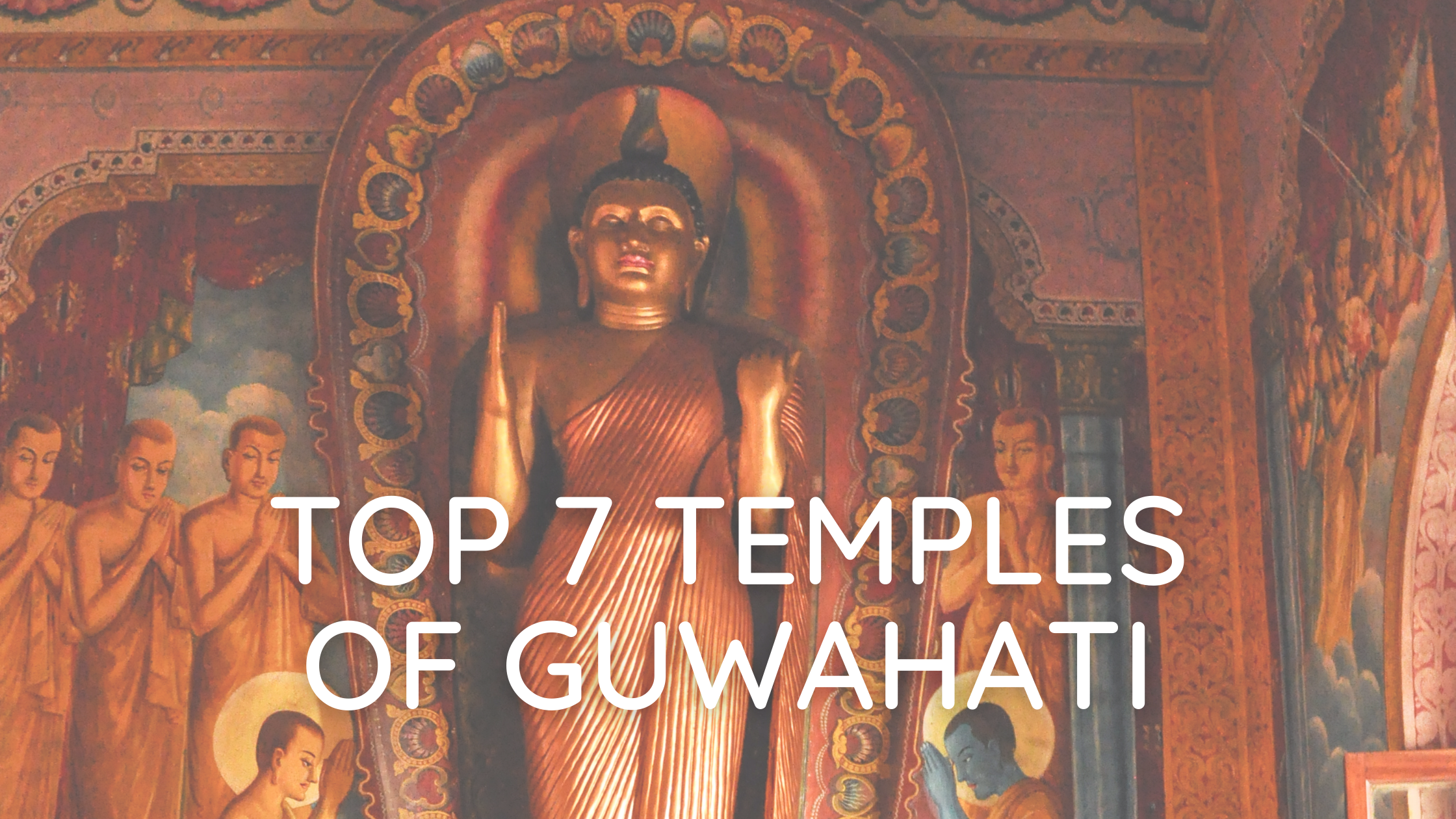 Top 7 temples to visit in Guwahati